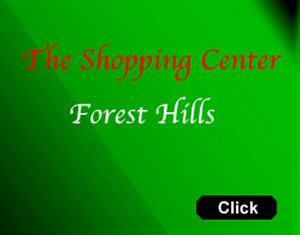 Forest Hills Shopping Center & Map - Forest Hills NY Queens | This page contains commercial announcements and special offers by local businesses and merchants in the neighborhood / sections of Forest Hills in Queens NY NYC. Discounts and sales are frequently announced on this page.