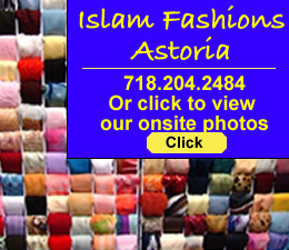 Islam Fashions - Islamic Clothing Stores In Queens | Islam Fashions Astoria Queens NY islamic women's clothing stores in Astoria Queens NY traditional modern islamic women's clothing queens ny