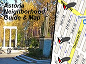 Astoria Maps - Things To Do In Astoria Queens | Astoria map near along Steinway Street map of the parks, historic sites, cultural & entertainment organizations, restaurants, select shops and MTA links in the Astoria neighborhood / sections of Queens.