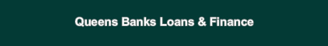 queens banks loans finance queens nyc astoria lic jackson heights flushing jamaica nyc