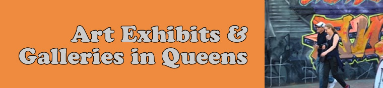 art exhibits & art galleries in queens